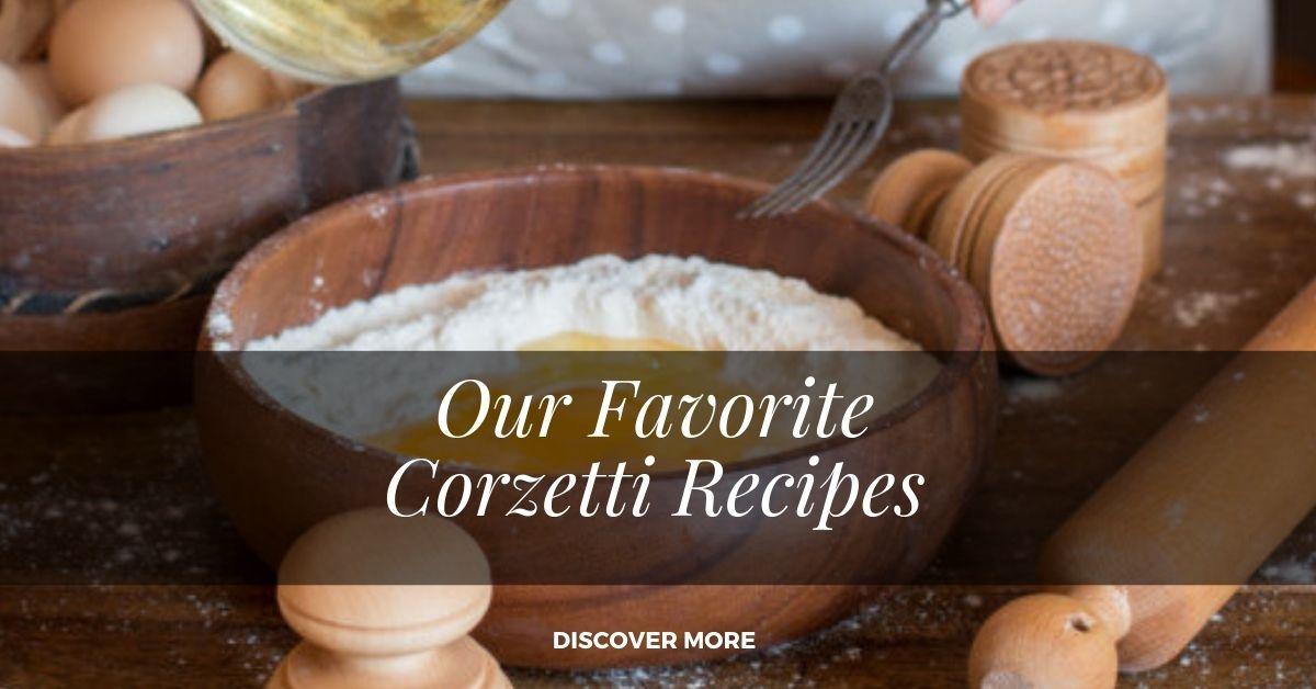 favorite corzetti recipes